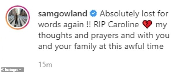 Rest in Peace: Love Island 2017 star Sam Gowland shared a tribute of his own following the news of Caroline's death